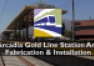 Arcadia Gold Line Station Art – Fabrication and Installation